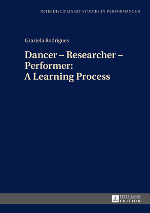 Dancer – Researcher – Performer: A Learning Process