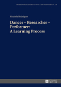 Dancer  Researcher  Performer: A Learning Process