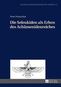 Die Seleukiden als Erben des Achaemenidenreiches