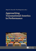 Approaching Transnational America in Performance