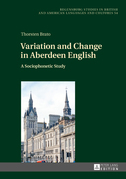 Variation and Change in Aberdeen English