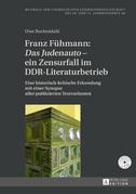 Franz Fuehmann: «Das Judenauto» – ein Zensurfall im DDR-Literaturbetrieb