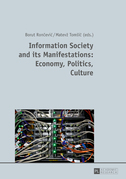 Information Society and its Manifestations: Economy, Politics, Culture