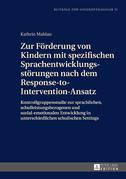 Zur Foerderung von Kindern mit spezifischen Sprachentwicklungsstoerungen nach dem Response-to-Intervention-Ansatz