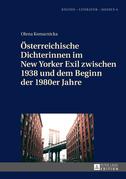 Österreichische Dichterinnen im New Yorker Exil zwischen 1938 und dem Beginn der 1980er Jahre