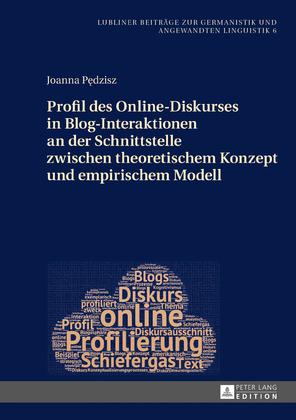 Profil des Online-Diskurses in Blog-Interaktionen an der Schnittstelle zwischen theoretischem Konzept und empirischem Modell