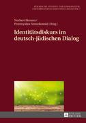Identitaetsdiskurs im deutsch-juedischen Dialog