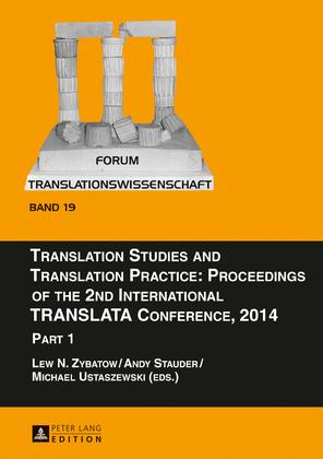 Translation Studies and Translation Practice: Proceedings of the 2nd International TRANSLATA Conference, 2014