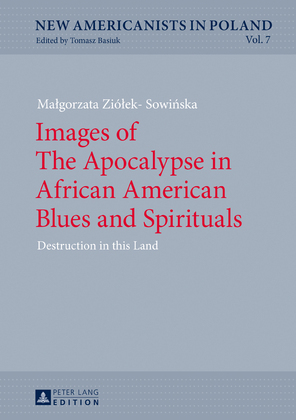 Images of The Apocalypse in African American Blues and Spirituals