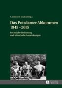 Das Potsdamer Abkommen 1945–2015