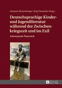 Deutschsprachige Kinder- und Jugendliteratur waehrend der Zwischenkriegszeit und im Exil