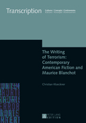 The Writing of Terrorism: Contemporary American Fiction and Maurice Blanchot