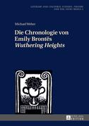 Die Chronologie von Emily Brontës «Wuthering Heights»