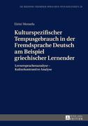 Kulturspezifischer Tempusgebrauch in der Fremdsprache Deutsch am Beispiel griechischer Lernender