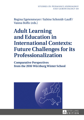 Adult Learning and Education in International Contexts: Future Challenges for its Professionalization