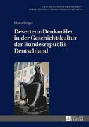 Deserteur-Denkmaeler in der Geschichtskultur der Bundesrepublik Deutschland