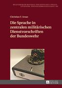 Die Sprache in zentralen militaerischen Dienstvorschriften der Bundeswehr