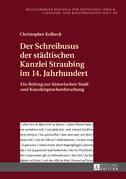 Der Schreibusus der staedtischen Kanzlei Straubing im 14. Jahrhundert