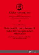 Kriminalitaet und Strafrecht in Kiel im ausgehenden Mittelalter