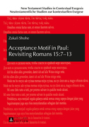 Acceptance Motif in Paul: Revisiting Romans 15:7–13