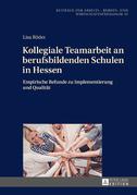 Kollegiale Teamarbeit an berufsbildenden Schulen in Hessen