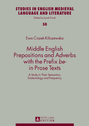 Middle English Prepositions and Adverbs with the Prefix «be-» in Prose Texts