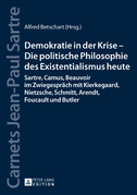Demokratie in der Krise – Die politische Philosophie des Existentialismus heute