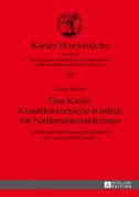 Das Kieler Kunsthistorische Institut im Nationalsozialismus