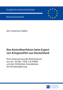 Das Kontrollverfahren beim Export von Kriegswaffen aus Deutschland
