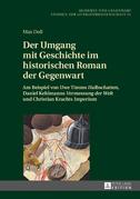 Der Umgang mit Geschichte im historischen Roman der Gegenwart