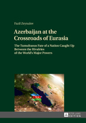 Azerbaijan at the Crossroads of Eurasia