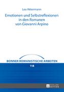 Emotionen und Selbstreflexionen in den Romanen von Giovanni Arpino