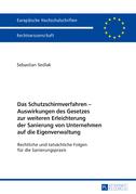 Das Schutzschirmverfahren – Auswirkungen des Gesetzes zur weiteren Erleichterung der Sanierung von Unternehmen auf die Eigenverwaltung