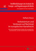 Verbotsirrtum und Vertrauen auf Rechtsrat im europaeischen Kartellrecht