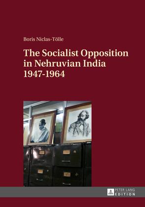 The Socialist Opposition in Nehruvian India 1947–1964