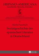 Sozialgeschichte der spanischen Literatur in Deutschland