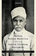 Madan Mohan Malaviya and the Indian Freedom Movement