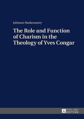 The Role and Function of Charism in the Theology of Yves Congar