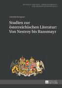 Studien zur oesterreichischen Literatur: Von Nestroy bis Ransmayr