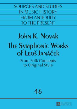 The Symphonic Works of Leoš Janá?ek