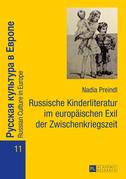Russische Kinderliteratur im europaeischen Exil der Zwischenkriegszeit