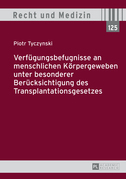 Verfuegungsbefugnisse an menschlichen Koerpergeweben unter besonderer Beruecksichtigung des Transplantationsgesetzes