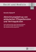 Abrechnungsbetrug von ambulanten Pflegediensten und Vertragsaerzten