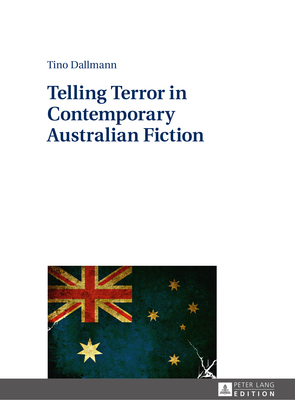 Telling Terror in Contemporary Australian Fiction
