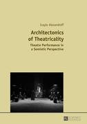 Architectonics of Theatricality