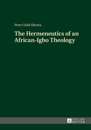 The Hermeneutics of an African-Igbo Theology