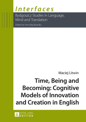 Time, Being and Becoming: Cognitive Models of Innovation and Creation in English