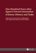 One Hundred Years after Japan's Forced Annexation of Korea: History and Tasks