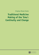 Traditional Medicine Making of the 'Emu': Continuity and Change
