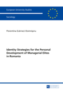 Identity Strategies for the Personal Development of Managerial Elites in Romania